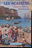 Les Acadiens - Citoyens de l'Atlantique