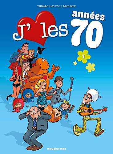 J'aime les années 70 - Tome 01: Love is all