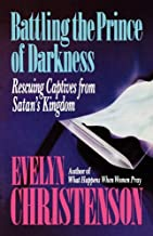 Battling the Prince of Darkness; Rescuing Captives from Satan's Kingdom