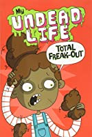 Total FREAK-Out (My Undead Life)