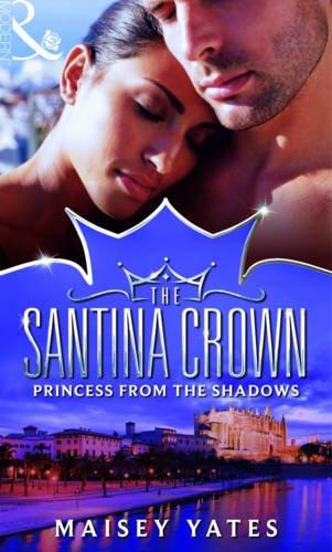 Princess From The Shadows (The Santina Crown, Book 6)