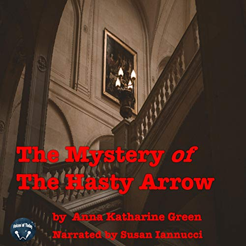 The Mystery of the Hasty Arrow audiobook cover art