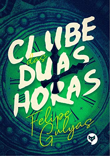 O clube das duas horas por [Felipe Gulyas]
