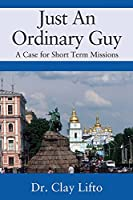 Just An Ordinary Guy: A Case for Short Term Missions