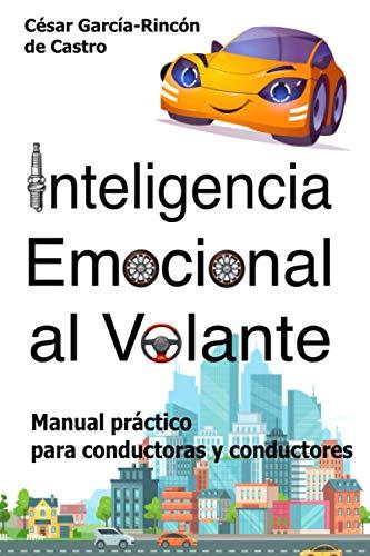 Inteligencia Emocional al Volante: Manual práctico para conductoras y conductores