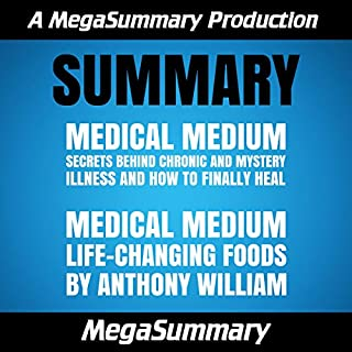 Summary : Medical Medium & Medical Medium Life-Changing Foods by Anthony William                   By:                                                                                                                                 MegaSummary                               Narrated by:                                                                                                                                 Christopher Slone                      Length: 1 hr and 35 mins     15 ratings     Overall 4.9