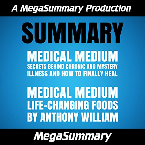 Summary : Medical Medium & Medical Medium Life-Changing Foods by Anthony William audiobook cover art