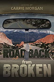 The Road Back From Broken by [Carrie Morgan]