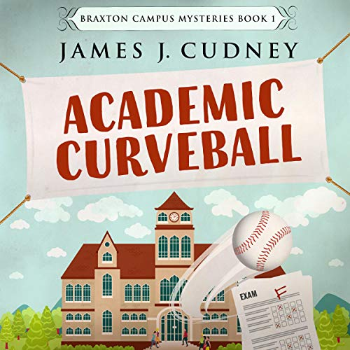 Academic Curveball Audiobook By James J. Cudney cover art