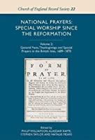 National Prayers: Special Worship Since the Reformation - General Fasts, Thanksgivings and Special Prayers in the British Isles 1689-1870 (Church of England Record Society)