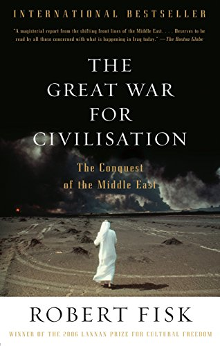 Compare Textbook Prices for The Great War for Civilisation: The Conquest of the Middle East Reprint Edition ISBN 9781400075171 by Fisk, Robert