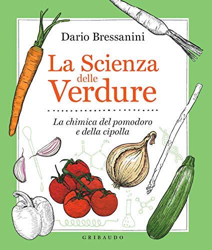 La scienza delle verdure: La chimica del pomodoro e della cipolla (Formato Kindle)