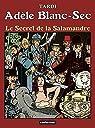 Adèle Blanc-Sec, Tome 5 : Le secret de la Salamandre par Tardi