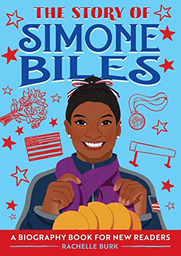 The Story of Simone Biles: A Biography Book for New Readers (The Story Of: A Biography Series for New Readers)