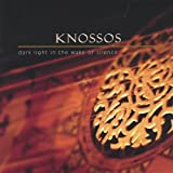 Dark Light in the Wake of Silence by Knossos (2005-05-16)