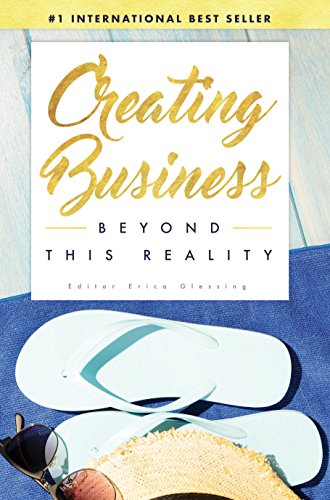 Creating Business Beyond This Reality (English Edition)