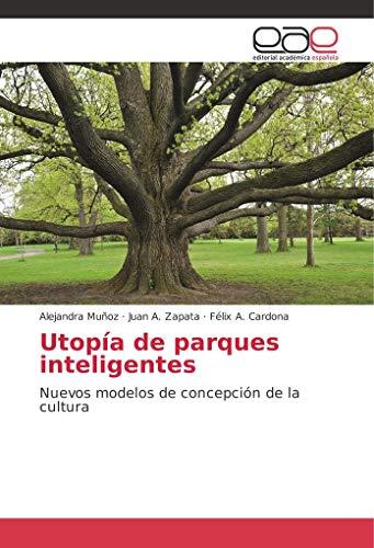 Muñoz, A: Utopía de parques inteligentes