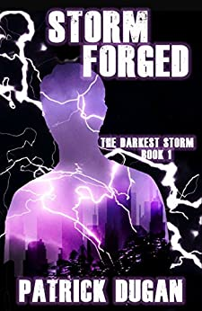 Storm Forged (The Darkest Storm Book 1) by [Patrick Dugan]