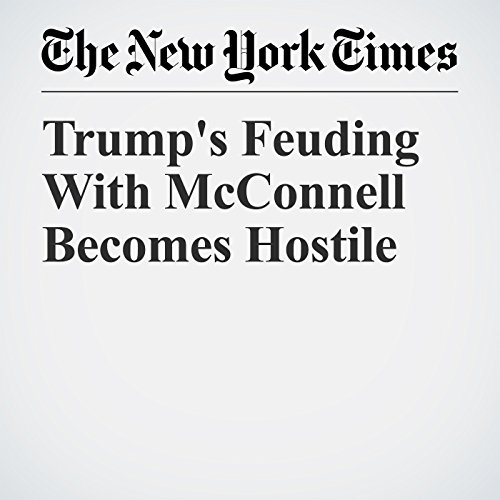 『Trump's Feuding With McConnell Becomes Hostile』のカバーアート