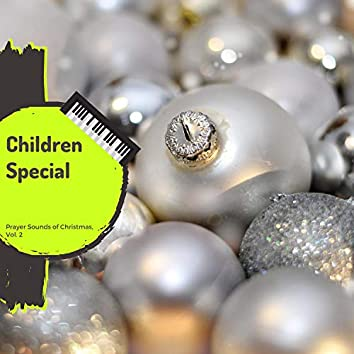 Children Special - Prayer Sounds Of Christmas, Vol. 2