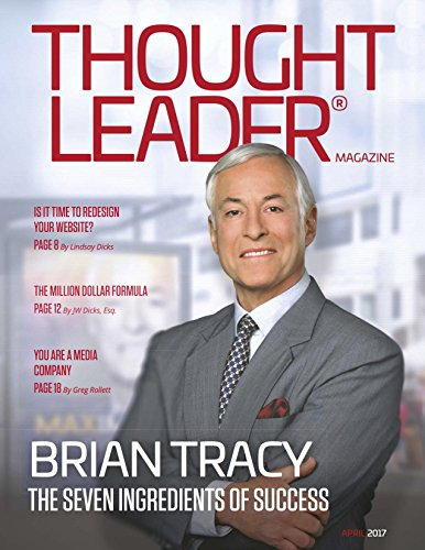 ThoughtLeader® Magazine - Featuring Brian Tracy: April 2017 (English Edition)