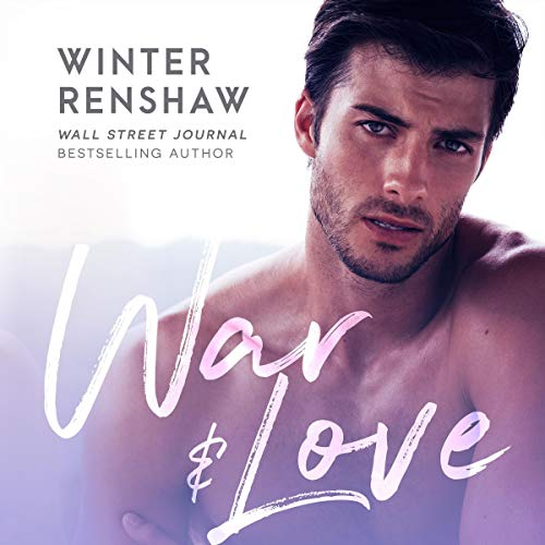War and Love                   By:                                                                                                                                 Winter Renshaw                               Narrated by:                                                                                                                                 Samara Naeymi                      Length: 6 hrs and 49 mins     1 rating     Overall 5.0