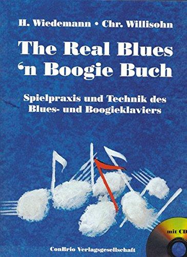 The Real Blues´n Boogie Buch: Spielpraxis und Technik des Blues- und Boogieklaviers. Klavier. Ausgabe mit CD.
