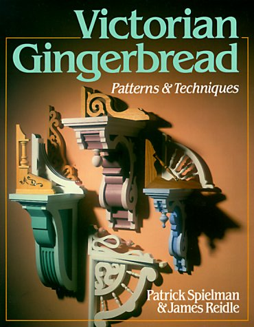 Victorian Gingerbread: Patterns & Techniques