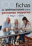 100 Fichas de animación para personas mayores (Tercera Edad)