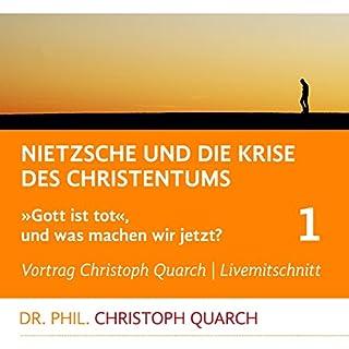 Nietzsche und die Krise des Christentums     Gott ist tot, und was machen wir jetzt? 1              Autor:                                                                                                                                 Christoph Quarch                               Sprecher:                                                                                                                                 Christoph Quarch                      Spieldauer: 1 Std. und 18 Min.     7 Bewertungen     Gesamt 5,0