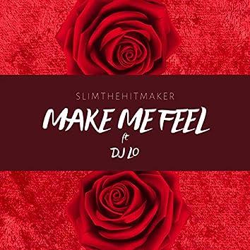 Make Me Feel (feat. Dj Lo)