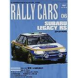 RALLY CARS - ラリーカーズ - Vol.6 スバル ・ レガシィ RS (サンエイムック)