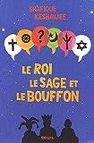 Le Roi, le Sage et le Bouffon. Le grand tournoi des religions (ROMAN FR.HC) - Format Kindle - 9782021158052 - 7,99 €