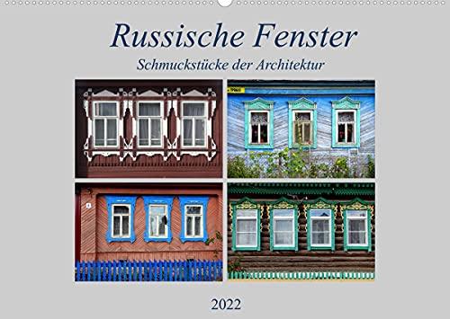 Russische Fenster - Schmuckstücke der Architektur (Wandkalender 2022 DIN A2 quer)