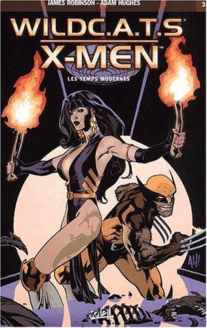 Wildcat's X Men -Tome 3 - Les temps modernes