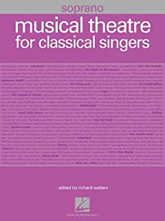 Musical Theatre for Classical Singers: Soprano, 55 Songs