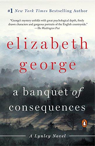 A Banquet of Consequences: A Lynley Novel (Inspector Lynley Book 19) (English Edition)