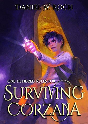 One Hundred Rules For Surviving Corzana by Koch, Daniel W. ebook deal