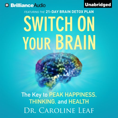 Switch on Your Brain     The Key to Peak Happiness, Thinking, and Health              Autor:                                                                                                                                 Dr. Caroline Leaf                               Sprecher:                                                                                                                                 Joyce Bean                      Spieldauer: 4 Std. und 58 Min.     9 Bewertungen     Gesamt 4,7