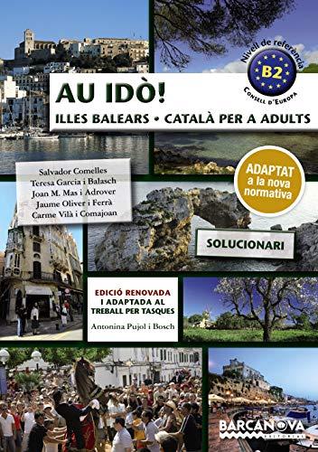 Au idò! Solucionari Català per a adults. Nivell B2. Illes Balears