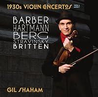 1930s Violin Concertos, Vol. 1: Barber, Berg, Hartmann, Stravinsky, Britten by Gil Shaham