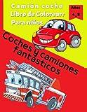 Camión coche Libro de Colorear: 78 grandes dibujos únicos de vehículos de transporte Libro para colorear para niños de 2 a 8 años de,Coches y camiones fantásticos,