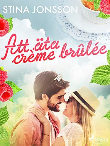 Att äta crème brûlée (Swedish Edition)
