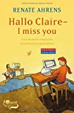 Renate Ahrens: Hallo Claire - I miss you