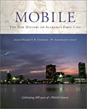 Mobile: The New History of Alabama's First City