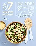Salades complètes - 30 recettes hyper savoureuses à préparer en 7 minutes