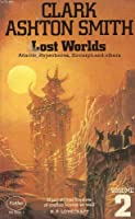 Lost Worlds: Volume 2: Atlantis, Hyperborea, Xiccarph and Others 0586040862 Book Cover