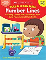 Play & Learn Math Number Lines Grades K-2: Learning Games and Activities to Help Build Foundational Math Skills