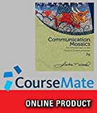 CourseMate (with SpeechBuilder Express 3.0, InfoTrac) for Wood s Communication Mosaics: An Introduction to the Field of Communication, 7th Edition