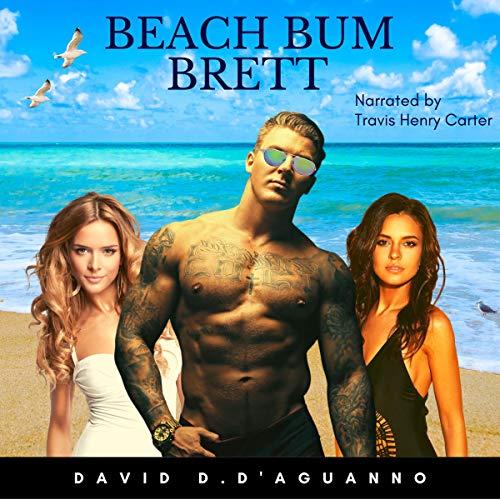 Beach Bum Brett Audiobook By David D. D'Aguanno cover art